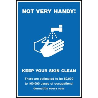 """Picture of """"Not Very Handy- Keep Your Skin Clean- There Are Estimated To Be 50,000 To 100,000 Cases Of Occupational Dermatitis Every Year"""" Sign"""