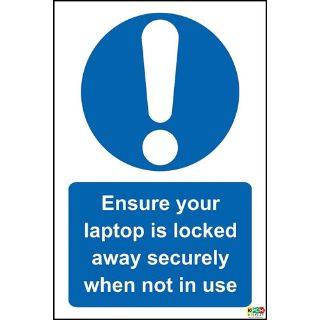 Picture of Ensure Your Laptop Is Locked Away Securely When Not In Use Sign